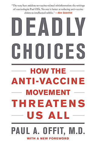 Ebook Deadly Choices: How the Anti-Vaccine Movement Threatens Us All by Paul A. Offit DOC!