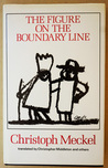The Figure on the Boundary Line: Selected Prose