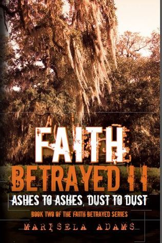 Faith Betrayed II - Ashes to Ashes, Dust to Dust