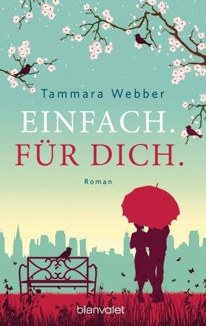 Einfach. Für Dich. by Tammara Webber