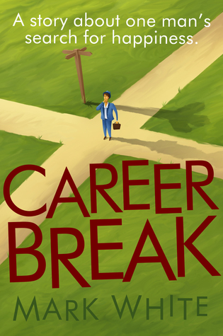 career-break-one-man-s-search-for-happiness