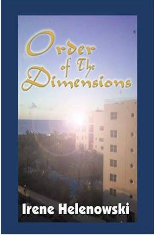 Order of the Dimensions by Irene Helenowski