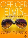 Officer Elvis (Darla Cavannah Mysteries, #2)