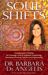 Soul Shifts: Transformative Wisdom for Creating a Life of Authentic Awakening, Emotional Freedom Practical Spirituality