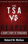 The TSA vs. the People: A Short Story of Vengeance