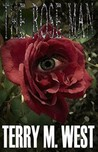 The Rose Man by Terry M. West