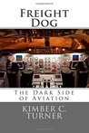 Freight Dog: The Dark Side of Aviation