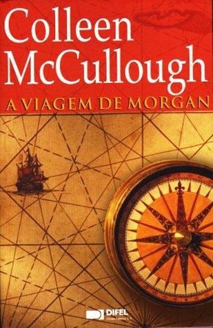 A Viagem de Morgan by Colleen McCullough