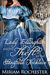 Lady Ellingham and the Theft of the Stansfield Necklace by Miriam Rochester