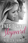 Eyes Turned Skyward by Rebecca Yarros