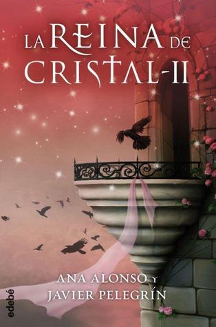 La reina de cristal II (La reina de cristal, #2)