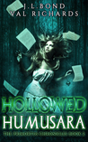 Hollowed Humusara by J.L. Bond