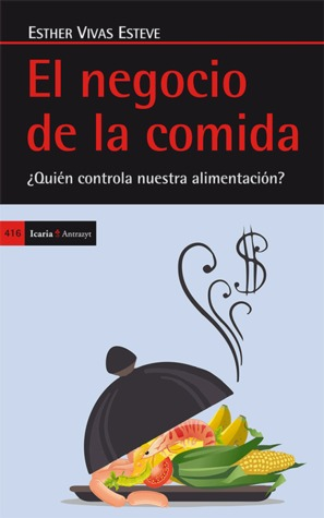 Le premier livre électronique à télécharger El negocio de la comida. ¿Quién controla nuestra alimentación? PDF