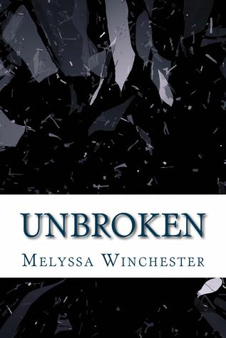Unbroken(Count on Me 6) - Melyssa Winchester