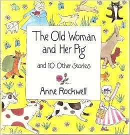The Old Woman and Her Pig & 10 Other Stories