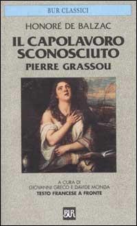 Il capolavoro sconosciuto / Pierre Grassou