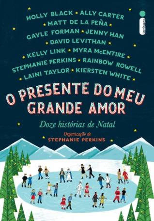 O Presente do Meu Grande Amor by Stephanie Perkins
