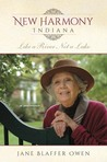 New Harmony, Indiana by Jane Blaffer Owen