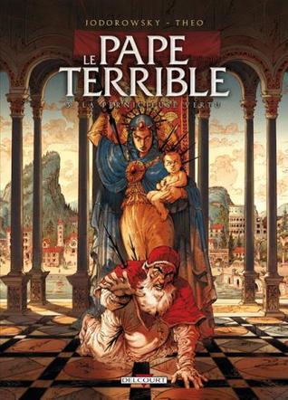 La Pernicieuse Vertu (Le Pape Terrible #3)