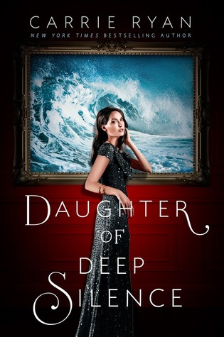 Daughter of Deep Silence por Carrie Ryan