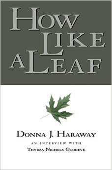 How Like a Leaf by Donna J. Haraway