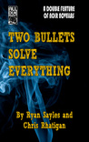 Two Bullets Solve Everything