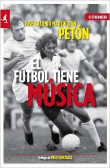 El fútbol tiene música por José Antonio Martín Otín