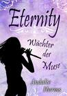 Eternity - Wächter der Muse by Andalie Herms