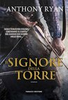 Il Signore della Torre by Anthony  Ryan