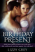 The Birthday Present by Lizzy Grey