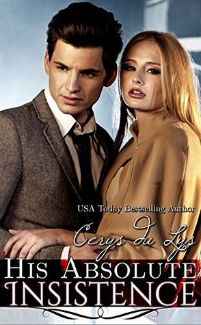 His Absolute Insistence (Jessika's Love Story: The Billionaire's Continuum, #2) (Jessika, #2)