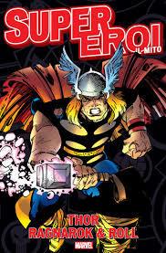 Thor: Ragnarok & Roll (Supereroi: il Mito, #17)