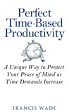 Perfect Time-Based Productivity