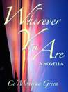 Wherever You Are: A Novella