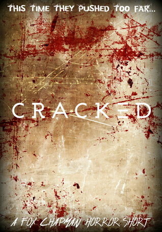 Cracked (Fox Chapman Horror Short)