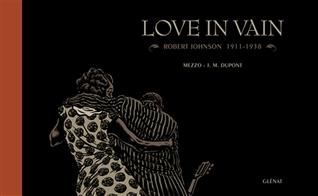 love-in-vain-robert-johnson-1911-1938