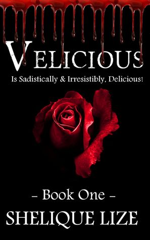 Velicious Part One by Shelique Lize