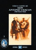Vida y cante de Don Antonio Chacon