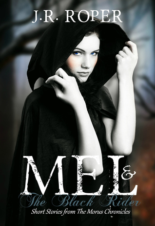 Mel & the Black Rider: Short Stories from the Morus Chronicles