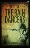 The Rain Dancers by Greg F. Gifune