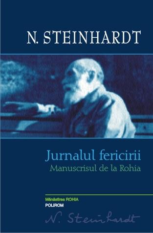 Jurnalul fericirii: manuscrisul de la Rohia por Nicolae Steinhardt, George Ardeleanu