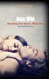 Once Wild (Breaking Out, #1)