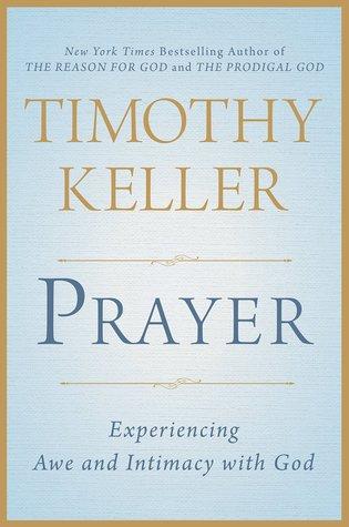 Prayer by Timothy J. Keller