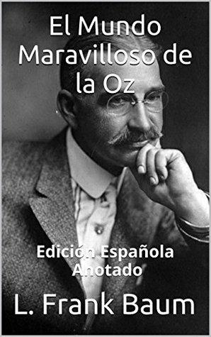 El Mundo Maravilloso de la OZ - Edición Española - Anotado: Edición Española - Anotado