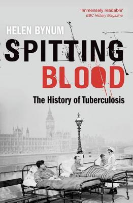 Ebook Spitting Blood: The History of Tuberculosis by Helen Bynum PDF!
