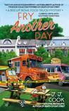 Fry Another Day (Biscuit Bowl Food Truck Mystery, #2)