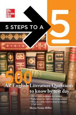 5 Steps to a 5 500 AP English Literature Questions to Know B5 Steps to a 5 500 AP English Literature Questions to Know by Test Day y Test Day