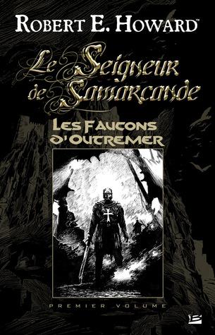 Les Faucons d'Outremer (Le Seigneur de Samarcande, #1)