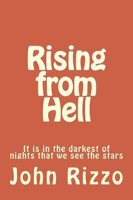 Rising from Hell: It is in the darkest of nights that we see the stars