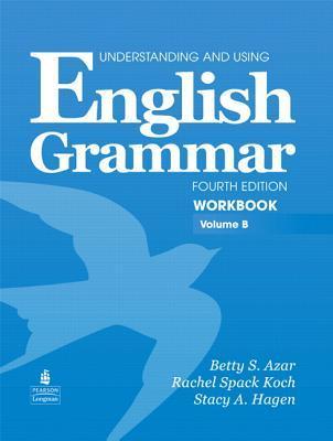 Understanding and Using English Grammar Workbook B